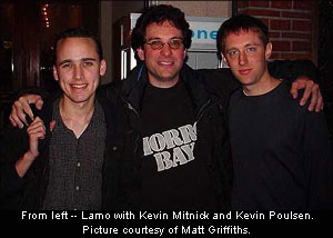 Lamo with Kevin Mitnick and Poulsen