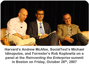 Harvard's Andrew McAfee, SocialText's Michael Idinopulos, and Forrester's Rob Koplowitz