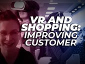 VR and shopping: Improving customer experiences