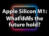 Apple Silicon M1: What does the future hold?