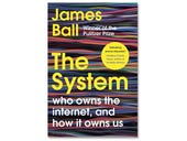 The System, book review: How the internet works and who runs it