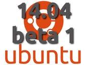 Ubuntu 14.04 LTS 'Trusty Tahr', Beta 1 preview: Convergence deferred