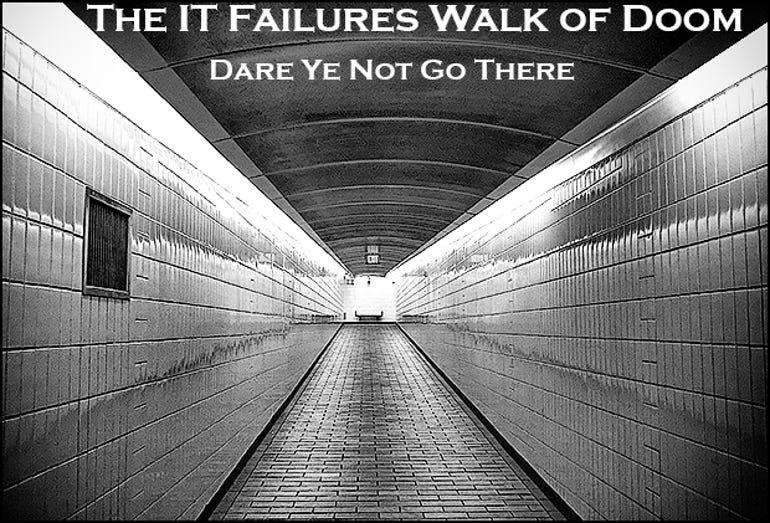 IT Failures Walk of Doom