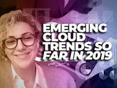 Emerging cloud trends so far in 2019