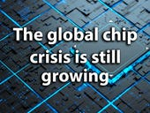 The global chip crisis is still growing and will go on for longer than expected