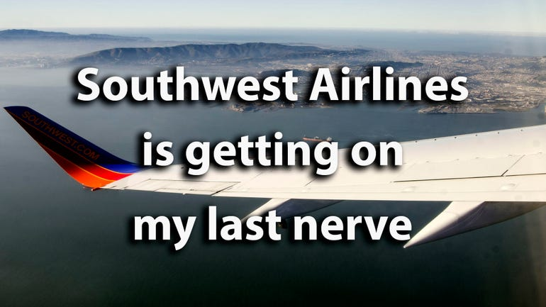 Southwest Airlines is getting on my last nerve (and they call this love?)