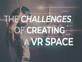 The challenges of creating a VR space
