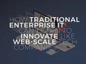 How traditional enterprise IT can learn to innovate like web-scale tech companies