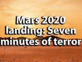 Mars 2020 landing: Seven minutes of terror