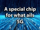 A special chip for what ails 5G