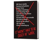 It Doesn't Have to Be Crazy at Work, book review: Choose calm instead