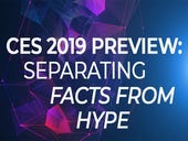 CES 2019 preview: Separating facts from hype