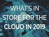 What's in store for the cloud in 2019