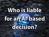Who is liable for an AI-based decision?