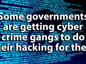 Why some governments are getting cyber crime gangs to do their hacking for them