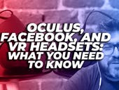 Oculus, Facebook, and VR headsets: What you need to know