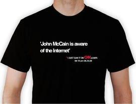 'John McCain is aware of the Internet' t-shirt