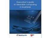 Executive's guide to wearable computing in business (free ebook)