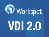 Workspot ushers in the age of VDI 2.0