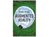Augmented Reality, book review: Exploring the attractive and alarming potential of AR