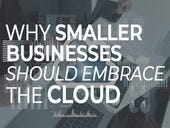 Why smaller businesses should embrace the cloud