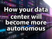 How your data center will become more autonomous