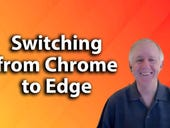Google Chrome to the new Edge browser: 10 steps to help you switch
