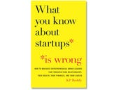 What You Know About Startups Is Wrong, book review: Puncturing the myths