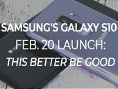 Samsung's Galaxy S10 Feb. 20 launch: This better be good