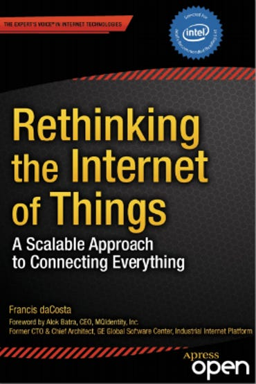 Rethinking the Internet of Things by Francis daCosta