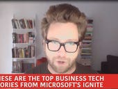 These are the top business tech stories from Microsoft's Ignite