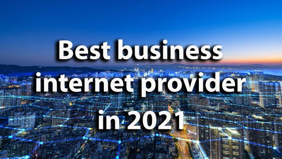 The best business internet provider in 2021