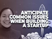 How to anticipate common problems when building a startup