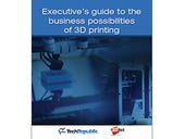 Executive's guide to the business possibilities of 3D printing (free ebook)