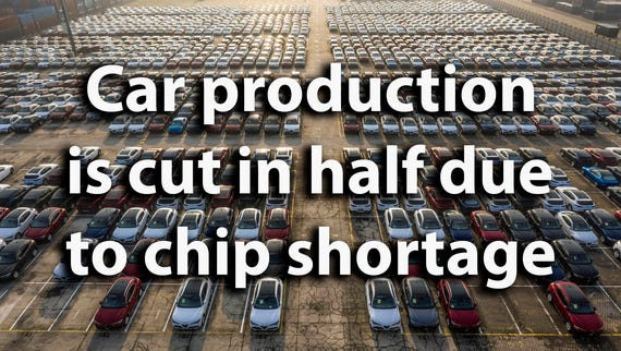 Car makers are cutting production by half as the global chip shortage hits them hardest