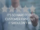It's so hard to be customer first, but it shouldn't be