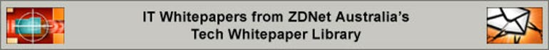 IT Whitepapers from ZDNet Australia's Tech Whitepaper Library