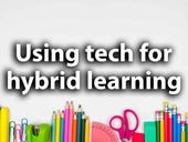 How one school district is building its tech stack for virtual, hybrid learning