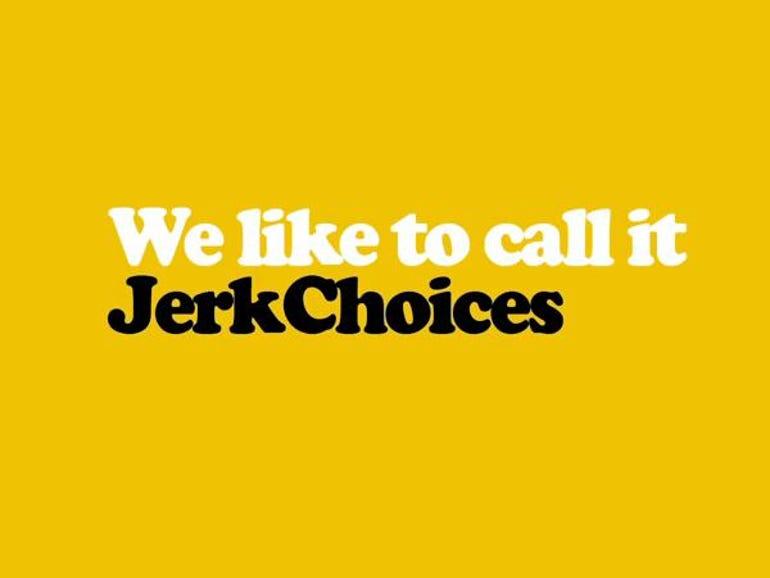 JerkChoices
