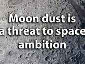 Moon dust is a threat to space ambition