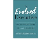 The Evolved Executive, book review: Banishing fear from the workplace