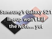 Samsung's Galaxy S21 lineup won't kill the Note… yet