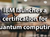 Developers: IBM launches a new certification for your quantum computing skills