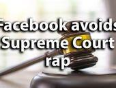 Facebook avoids Supreme Court rap over unwanted text message dispute