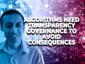 Algorithms will need transparency governance to avoid unintended consequences and risk