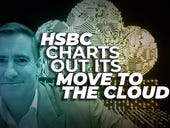 HSBC charts out its move to the cloud