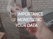 The importance of monetizing your data