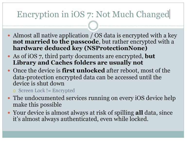 Jonathan Zdziarski's slide Encryption in iOS 7: Not Much Changed - Jason O'Grady