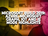 Microsoft Build 2019: Azure, Microsoft Graph, IoT and IE mode highlights