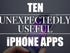 Ten unexpectedly useful iPhone apps